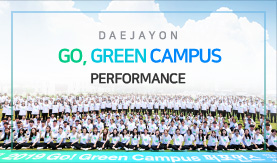 DAEJAYON GO, Green Campus Performance